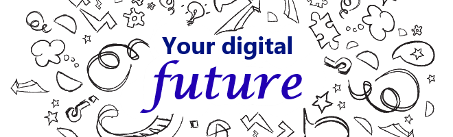 Your Digital Future